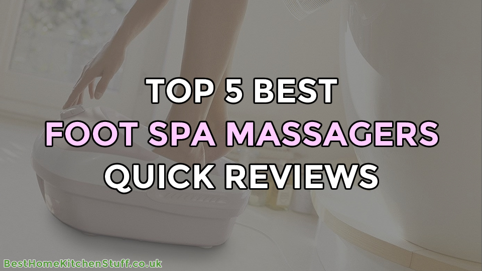 Top 5 Best Foot Spa Massagers Reviewed