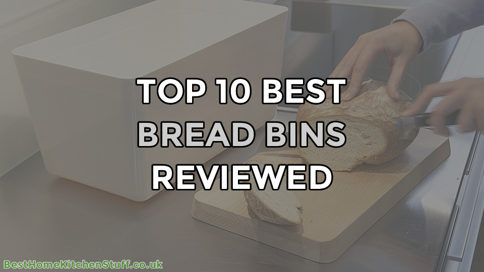 Top 10 Best Bread Bins Reviewed UK