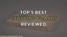 Top 5 Best Chopping Boards Reviewed UK