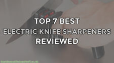 Top 7 Best Electric Knife Sharpeners Reviewed