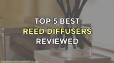 Top 5 Best Reed Diffusers Reviewed
