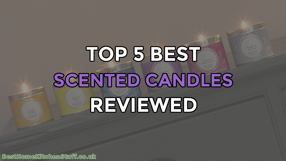Top 5 Best Scented Candles Reviewed