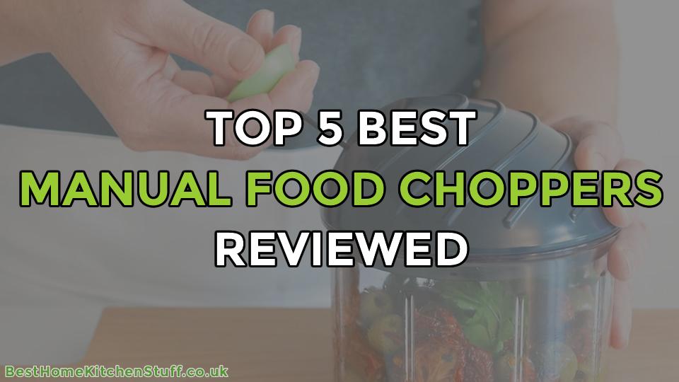Top 5 Best Manual Food Choppers Reviewed