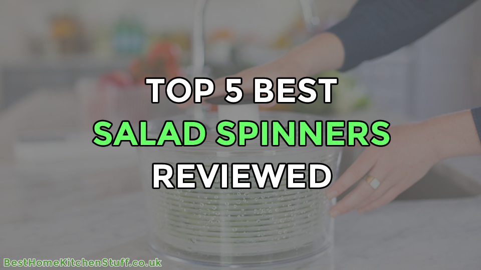 Top 5 Best Salad Spinners Reviewed