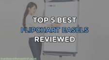 Top 5 Best Flipchart Easels Reviewed