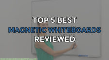Top 5 Best Magnetic Whiteboards Reviewed