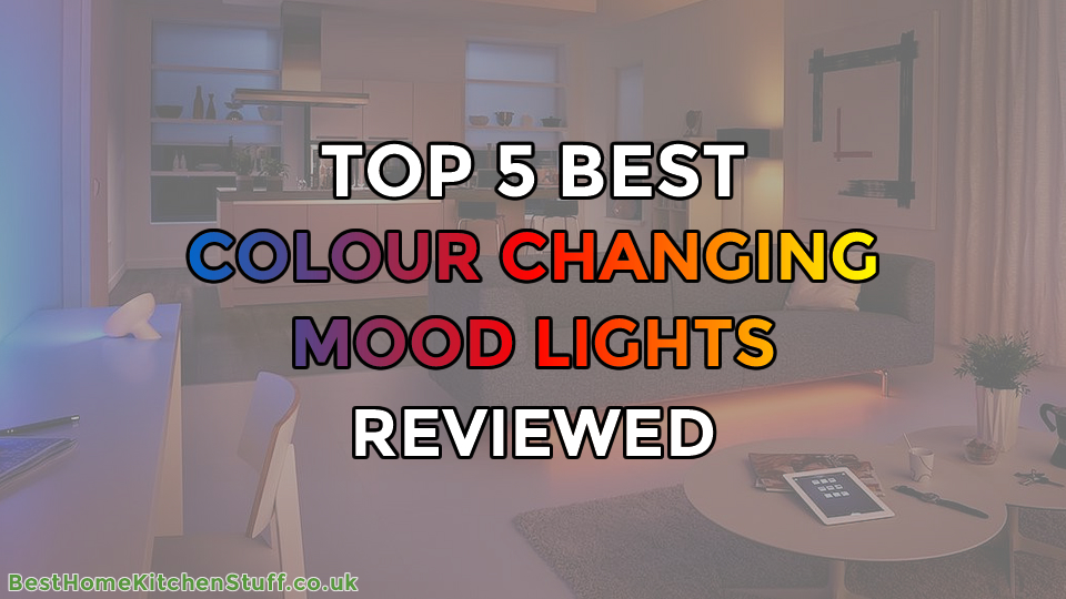 Top 5 Best Colour Changing Mood Lights Reviewed