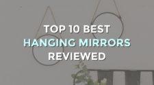 Top 10 Best Hanging Mirrors