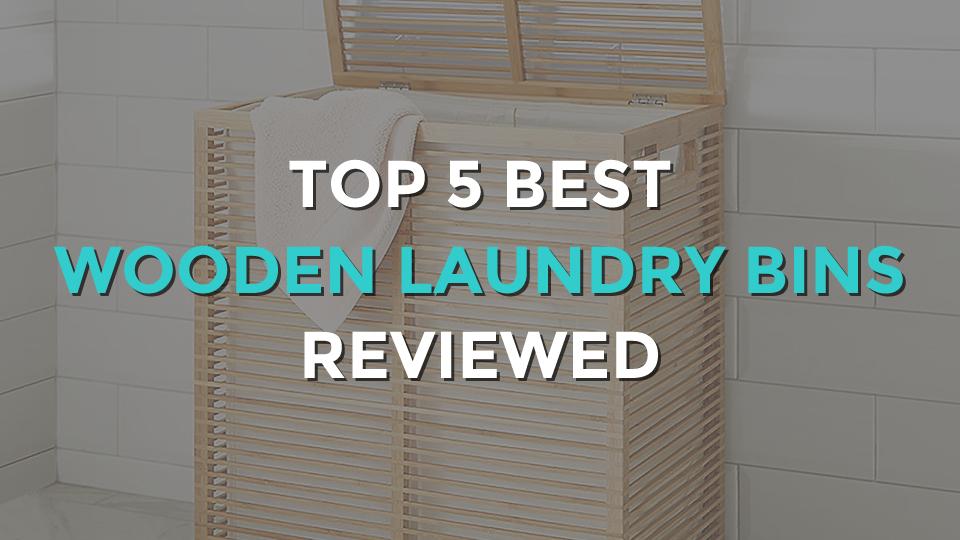 Top 5 Best Wooden Laundry Bins
