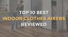 Top 10 Best Indoor Clothes Airers