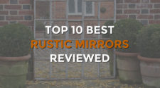 Top 10 Best Rustic Mirrors
