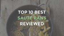 Top 10 Best Saute Pans With Lids