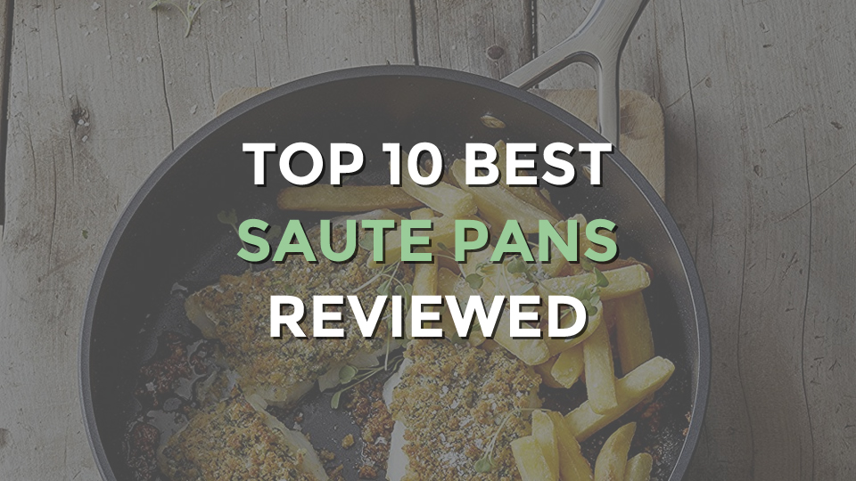 Top 10 Best Saute Pans With Lids