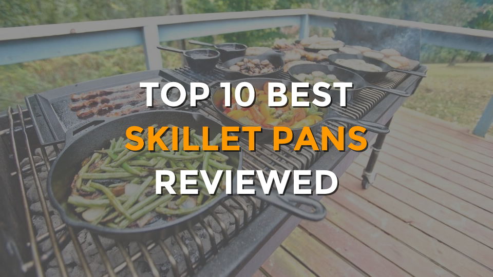 Top 10 Best Skillet Pans