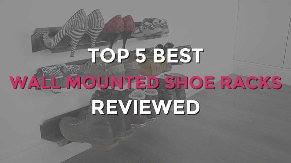 Top 5 Best Wall Mounted Shoe Racks