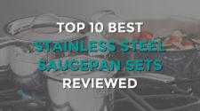 Top 10 Best Stainless Steel Saucepan Sets