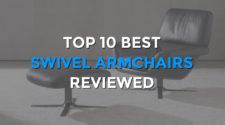 Top 10 Best Swivel Armchairs