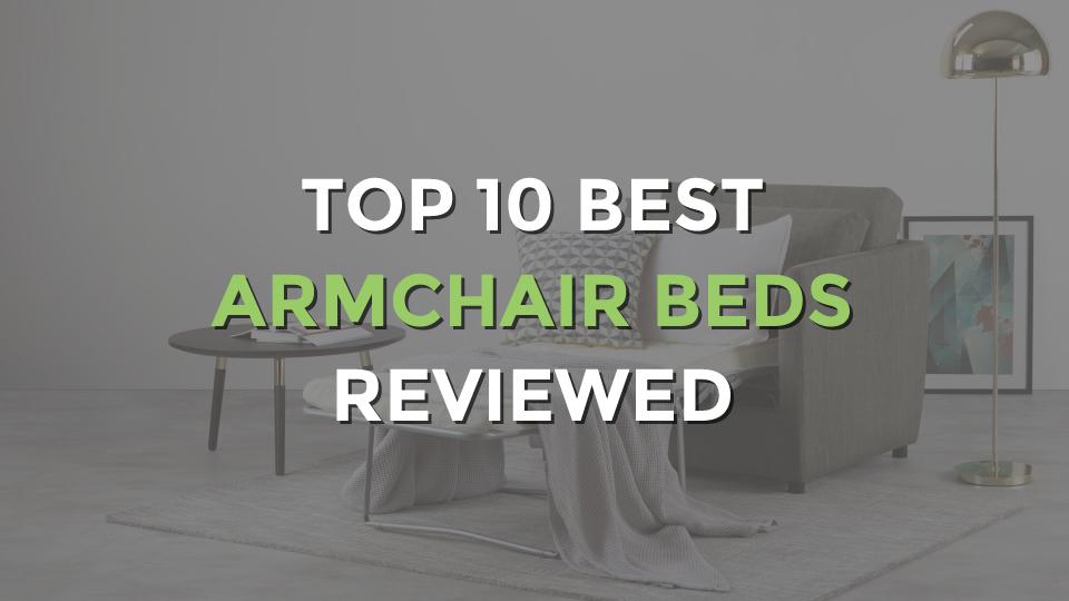 Top 10 Best Armchair Beds