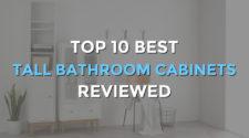 Top 10 Best Tall Bathroom Storage Cabinets