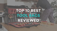 Top 10 Best Tool Bags Reviewed